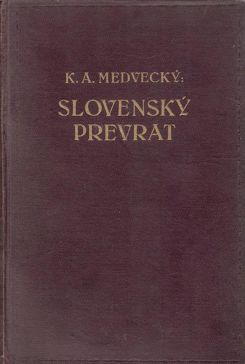 Medvecký Karol A., Slovenský prevrat, sväzok III.