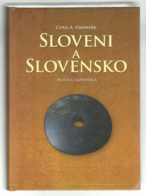 Hromník Cyril A., Sloveni a Slovensko