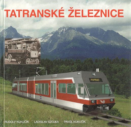 Kukučík R. - Szojka L. - Kukučík P., Tatranské železnice