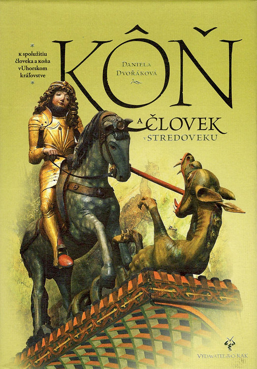 Dvořáková Daniela, Kôň a človek v stredoveku