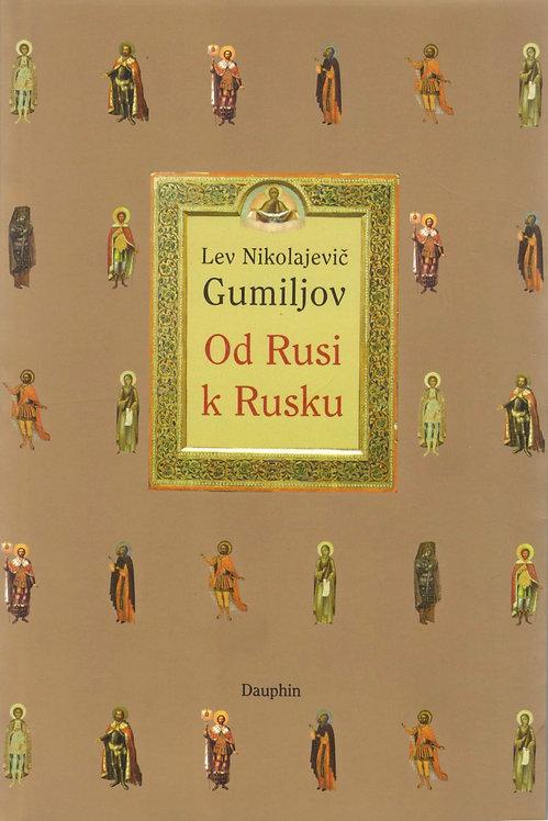 Gumiljov Lev Nikolajevič, Od Rusi k Rusku