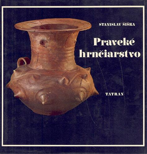 Šiška Stanislav, Praveké hrnčiarstvo