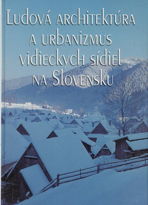 Ľudová architektúra a urbanizmus vidieckych sídiel na Slovensku