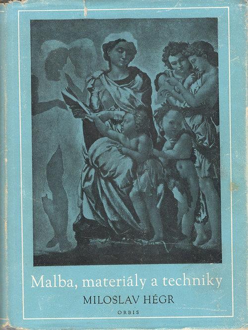Hégr Miloslav, Malba, materiály a techniky