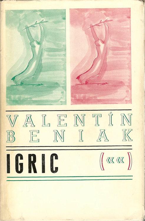Beniak Valentín, Igric