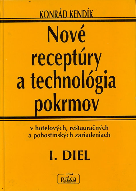 Kendík Konrád, Nové receptúry a technológia pokrmov I. - II.