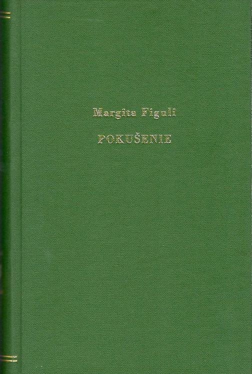 Figuli Margita, Pokušenie