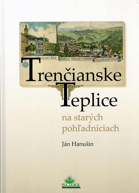 Hanušin Ján, Trenčianske Teplice na starých pohľadniciach