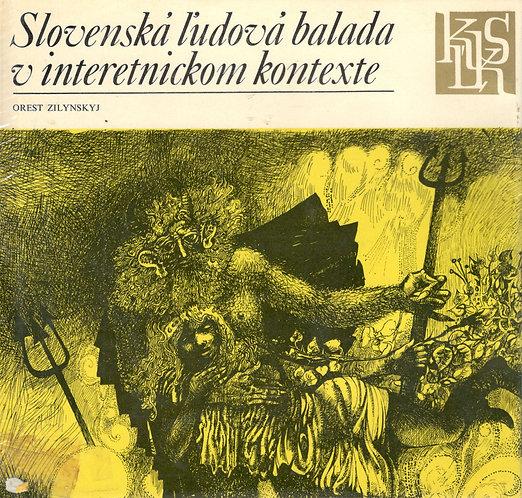 Zilynskyj Orest, Slovenská ľudová balada v interetnickom kontexte