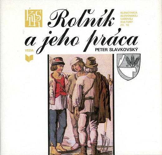 Slavkovský Peter, Roľník a jeho práca