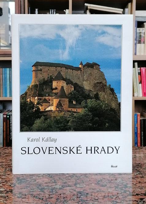 Kállay Karol, Slovenské hrady