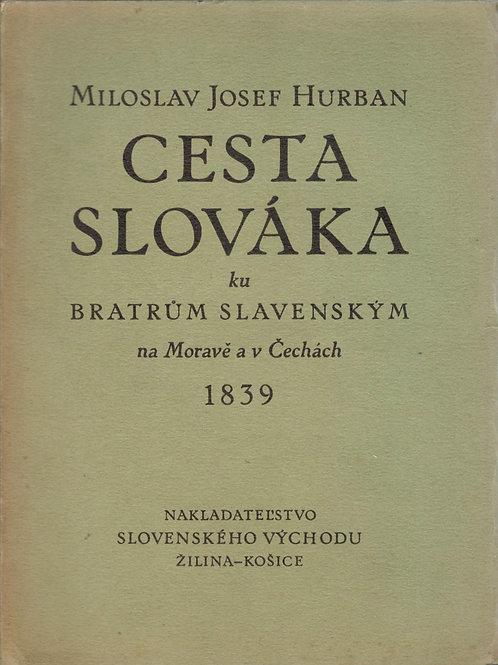 Hurban Miloslav Josef, Cesta Slováka ku bratrům slavenským na Moravě a v Č