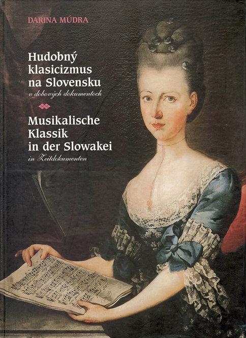 Múdra Darina, Hudobný klasicizmus na Slovensku v dobových dokumentoch