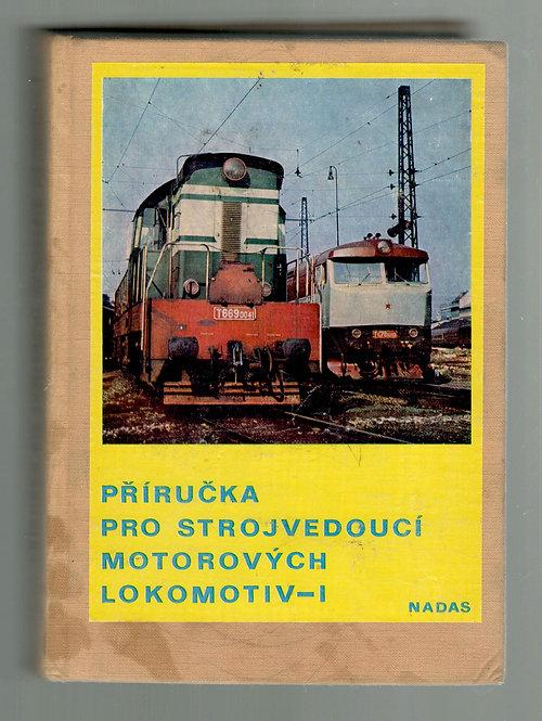 Zich Ladislav a kol., Příručka pro strojvedoucí motorových lokomotiv I.