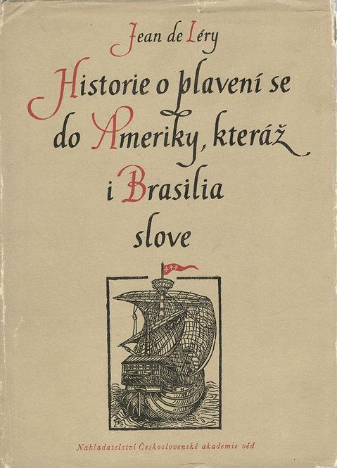 Léry Jean de, Historie o plavení se do Ameriky, kteráž i Brasilia slove