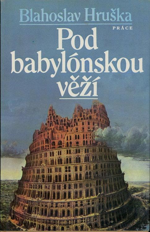 Hruška Blahoslav, Pod babylónskou věží