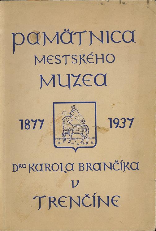 Pamätnica Mestského muzea Dr. Karola Brančíka v Trenčíne
