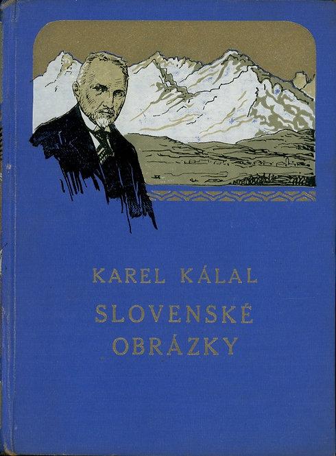 Kálal Karel, Slovenské obrázky