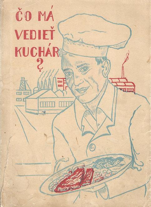 Kreisinger K., Čo má vedieť kuchár?