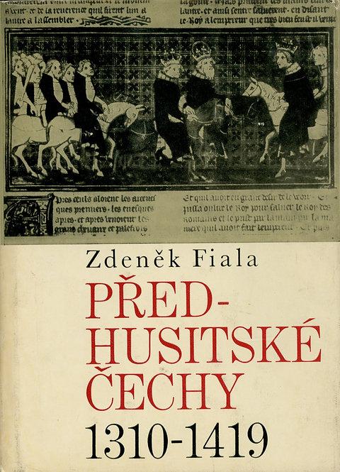 Fiala Zdeněk, Předhusitské Čechy 1310 - 1419