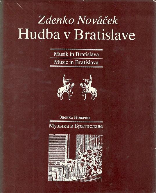 Nováček Zdenko, Hudba v Bratislave