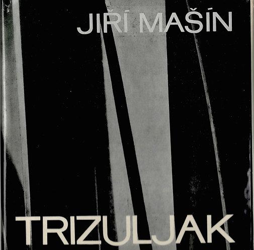Mašín Jiří, Trizuliak