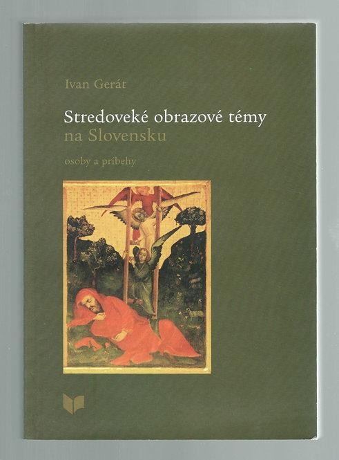 Gerát Ivan, Stredoveké obrazové témy na Slovensku