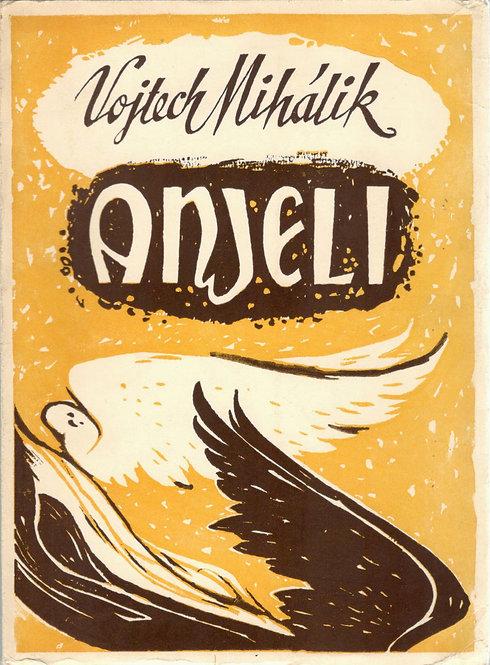 Mihálik Vojtech, Anjeli