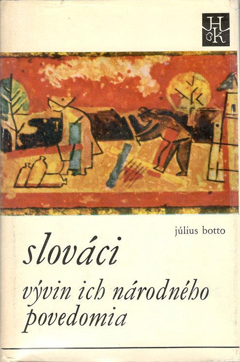 Botto Július, Slováci vývin ich národného povedomia