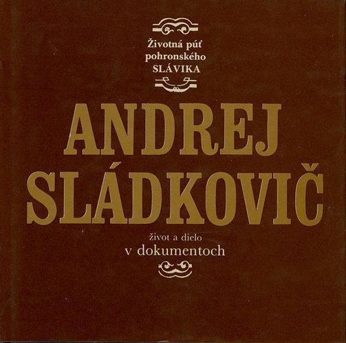 Andrej Sládkovič. Život a dielo v dokumentoch