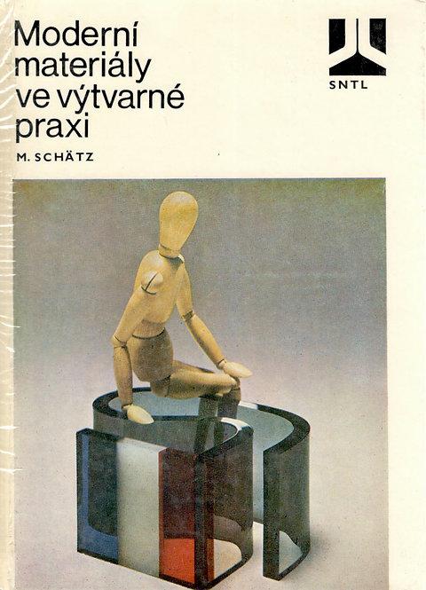 Schätz M., Moderní materiály ve výtvarné praxi