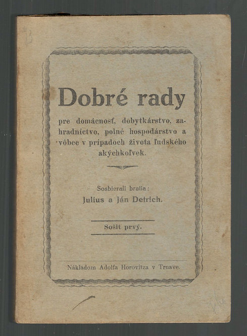 Detrich Julius a Ján, Dobré rady pre domácnosť, dobytkárstvo, zahradníctvo