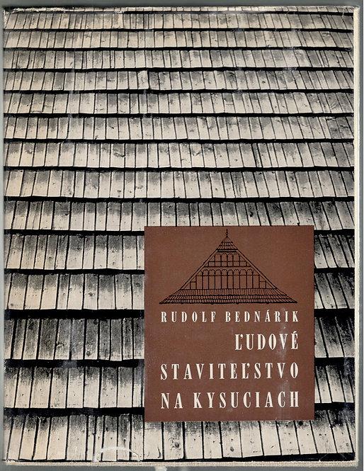 Bednárik Rudolf, Ľudové staviteľstvo na Kysuciach