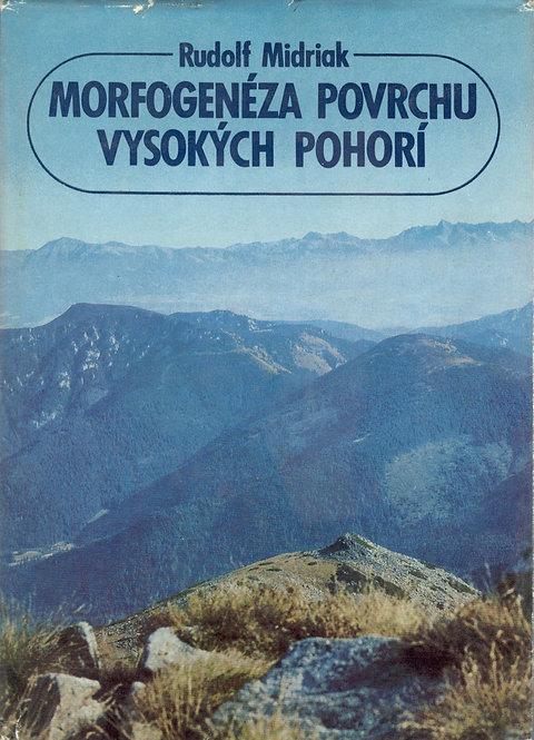 Midriak Rudolf, Morfogenéza povrchu vysokých pohorí