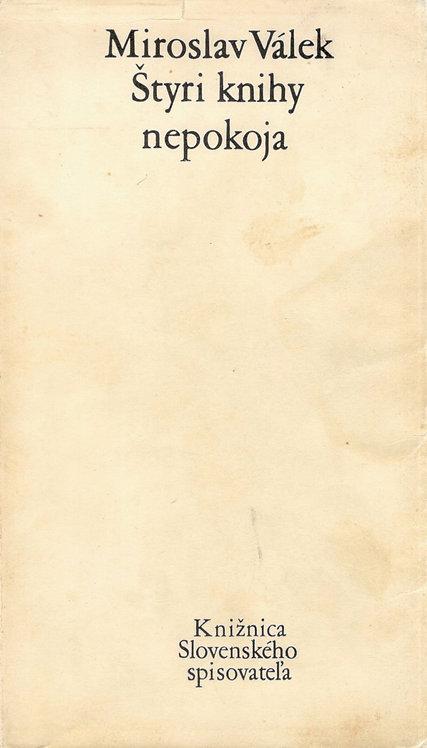 Válek Miroslav, Štyri knihy nepokoja