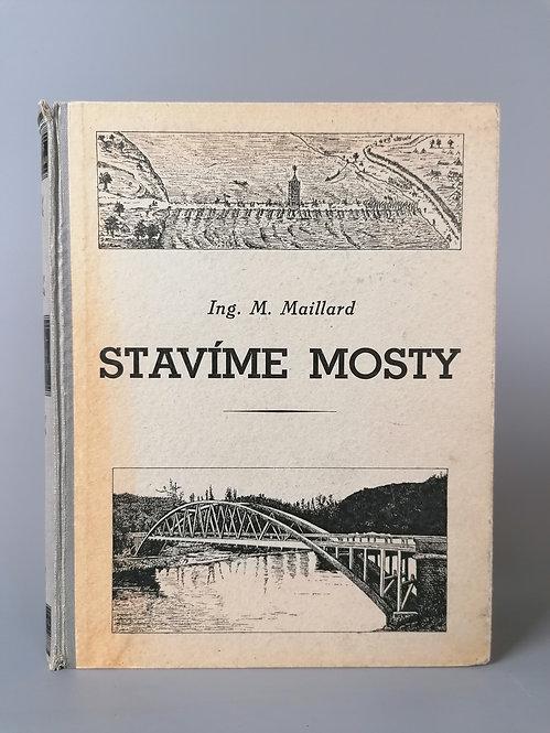 Maillard Mořic, Stavíme mosty