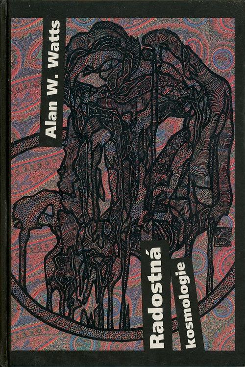 Watts Alan W., Radostná kosmologie