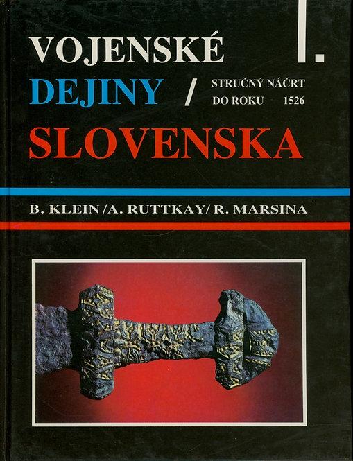 Vojenské dejiny Slovenska I. Stručný náčrt do roku 1526