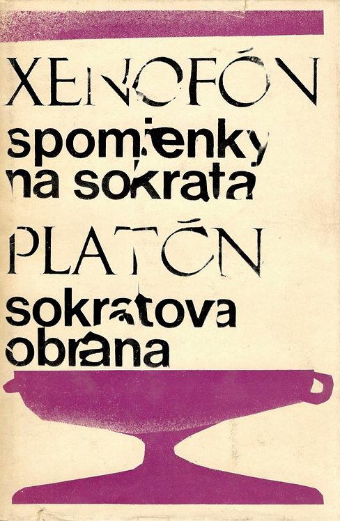Xenofón: Spomienky na Sokrata. Platón: Sokratova obrana