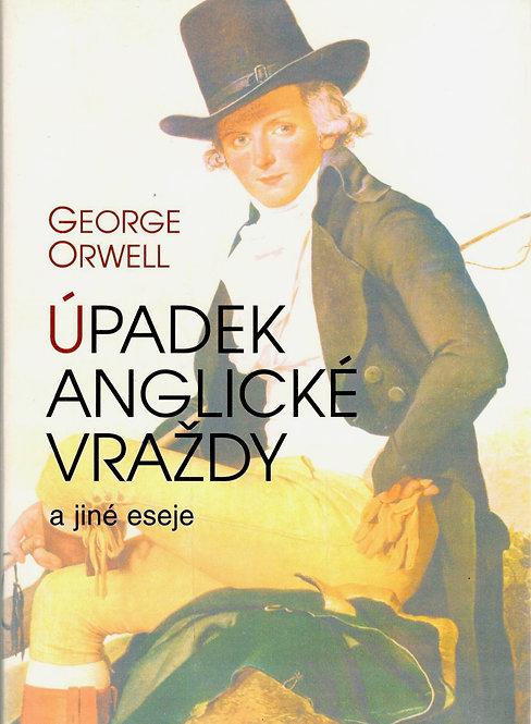 Orwell George, Úpadek anglické vraždy a jiné eseje