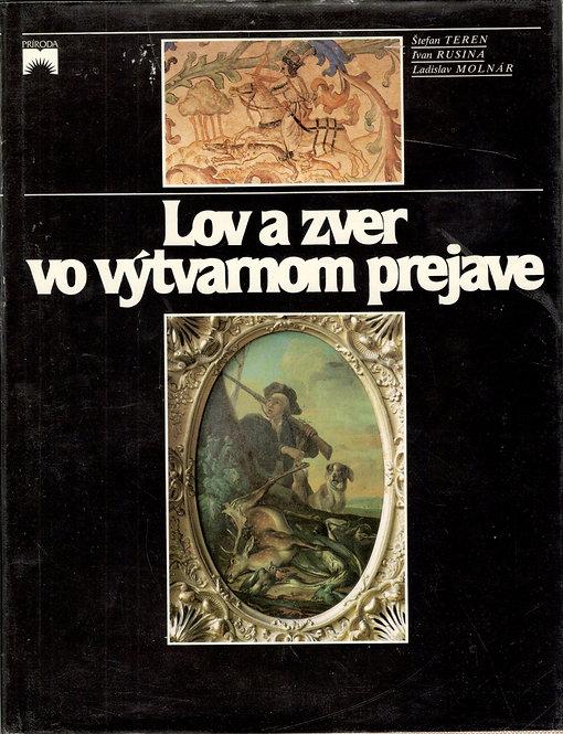 Teren Š. - Rusina I. - Molnár L., Lov a zver vo výtvarnom prejave