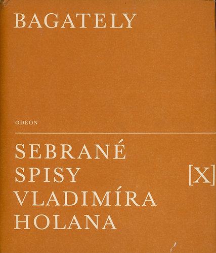 Sebrané spisy Vladimíra Holana X. Bagately