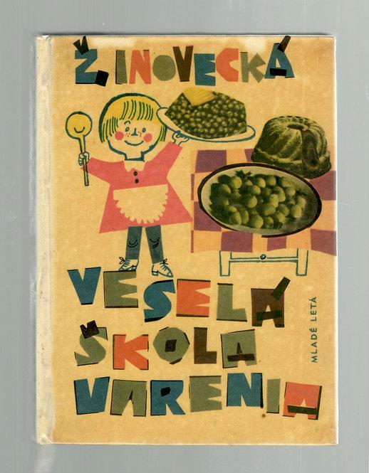 Inovecká Žela, Veselá škola varenia