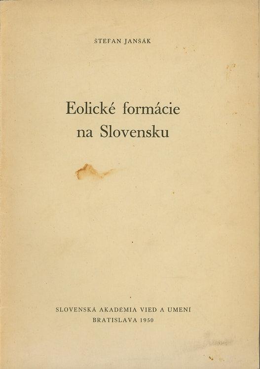 Janšák Štefan, Eolické formácie na Slovensku