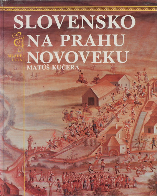 Kučera Matúš, Slovensko na prahu novoveku