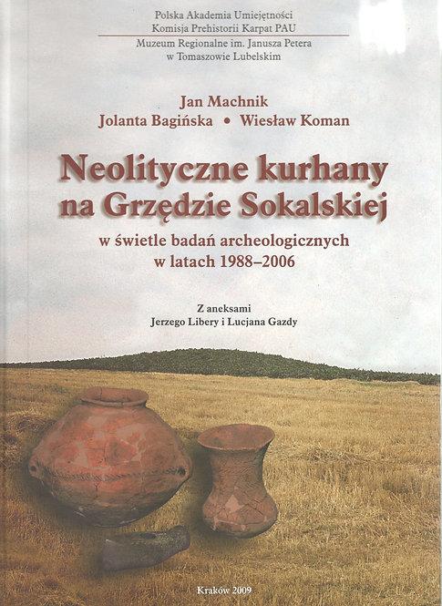 Machnik, Bagińska, Koman, Neolityczne kurhany na Grzędzie Sokalskiej