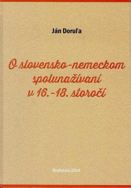 Doruľa Ján, O slovensko-nemeckom spolunažívaní v 16.-18. storočí