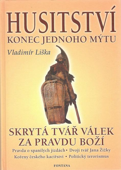 Liška Vladimír, Husitství. Konec jednoho mýtu