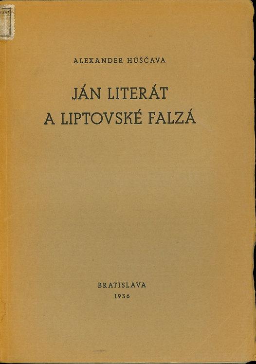 Húščava Alexander, Ján Literát a liptovské falzá