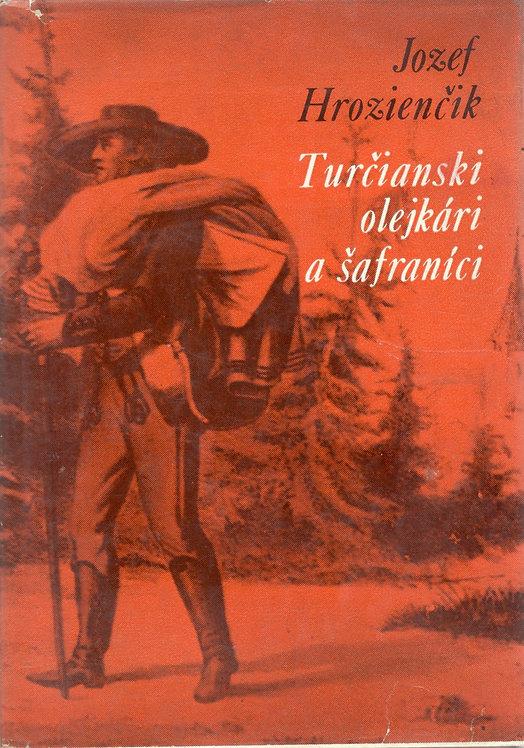 Hrozienčik Jozef, Turčianski olejkári a šafraníci